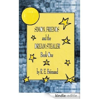 Simon, Friends, and the Dream Stealer: Book One (English Edition) [Kindle-editie]