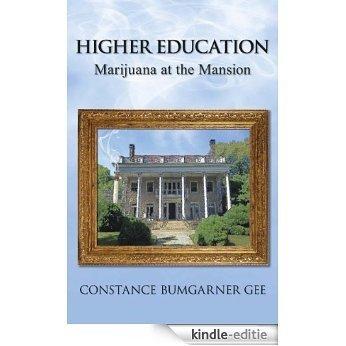 Higher Education: Marijuana at the Mansion (English Edition) [Kindle-editie]
