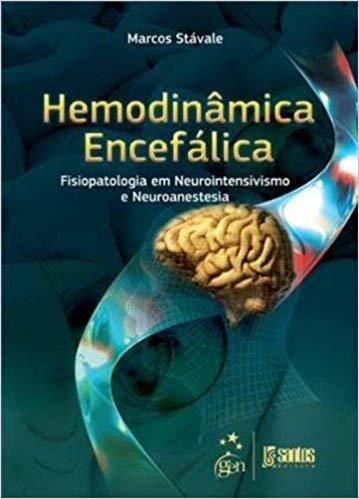 Hemodinâmica Encefálica - Fisiopatologia em Neurointensivismo e Neuroanestesia
