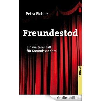 Freundestod: Ein weiterer Fall für Kommissar Kern in Berlin (German Edition) [Kindle-editie]