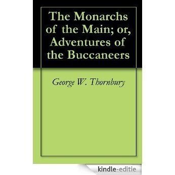 The Monarchs of the Main; or, Adventures of the Buccaneers (English Edition) [Kindle-editie]
