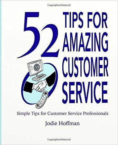 52 Tips for Amazing Customer Service by Jodie L. Hoffman (2015-10-11)