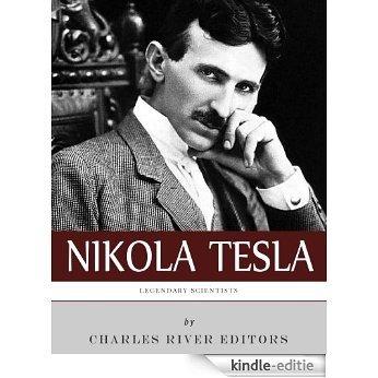 Legendary Scientists: The Life and Legacy of Nikola Tesla (English Edition) [Kindle-editie]