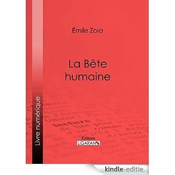 La Bête humaine (French Edition) [Kindle-editie]