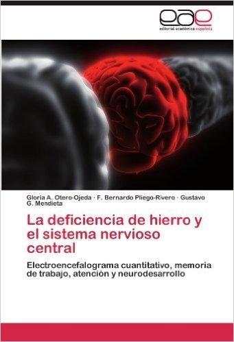La Deficiencia de Hierro y El Sistema Nervioso Central