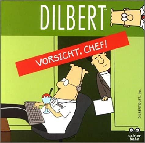 Dilbert - Vorsicht, Chef!