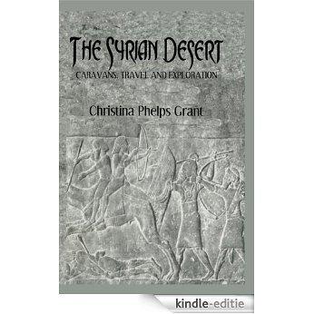 Syrian Desert: Caravans, Travel and Exploration (Kegan Paul Arabia Library) [Kindle-editie]