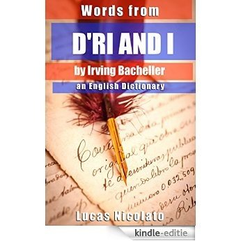 Words from D'Ri and I by Irving Bacheller: an English Dictionary (English Edition) [Kindle-editie]
