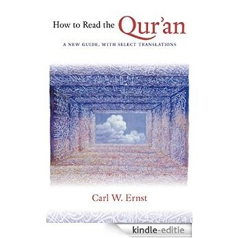 How to Read the Qur'an: A New Guide, with Select Translations [Kindle-editie]