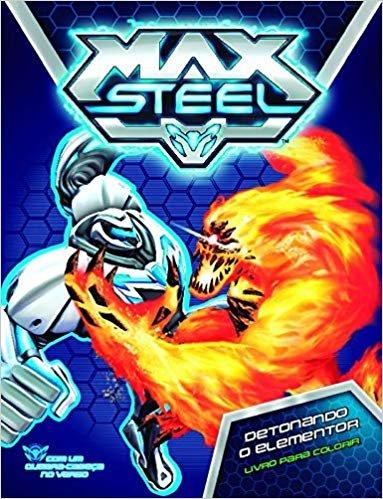 Max Steel - Detonando o elementor: Livro para colorir