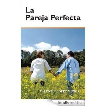 La pareja perfecta (Spanish Edition) [Kindle-editie]