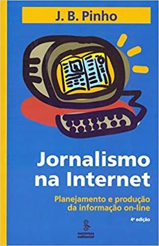 Jornalismo na internet: planejamento e produção da informação on-line
