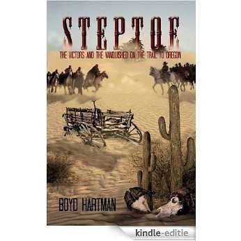 Steptoe : The Victors and the Vanquished on the Trail to Oregon (English Edition) [Kindle-editie]
