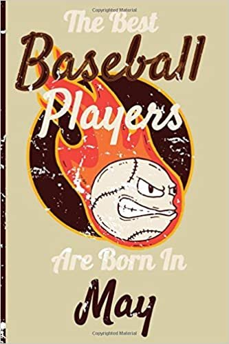 The Best Baseball Players Are Born In May Notebook: Baseball Player Gifts for Women,Girls and Kids, Funny blank Lined 104 Pages Notebook, Birthday ... Ideas for Sport lovers, Cute Baseball Journal