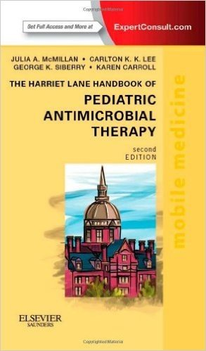 The Harriet Lane Handbook of Pediatric Antimicrobial Therapy: Mobile Medicine Series (Expert Consult: Online + Print), 2e