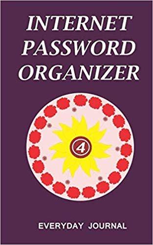 Internet Password Organizer 4: Internet Password Organizer, Portable Password Organizer Internet Password Book, Password Journal, and Password Keeper ... Password (Internet Password Organizer Books)