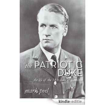 The Patriotic Duke: The Life of the 14th Duke of Hamilton (English Edition) [Kindle-editie]