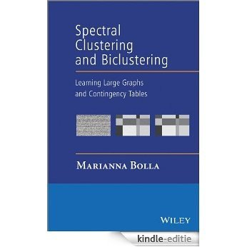 Spectral Clustering and Biclustering: Learning Large Graphs and Contingency Tables [Kindle-editie]