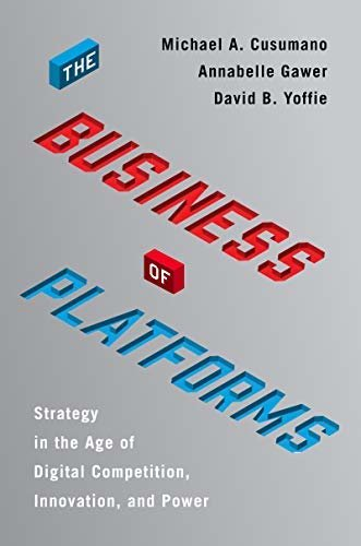 The Business of Platforms: Strategy in the Age of Digital Competition, Innovation, and Power (English Edition)