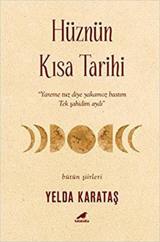 """Hüznün Kısa Tarihi: """"Yareme Tuz Diye Yakamoz Bastım Tek Şahidim Aydı"""""""