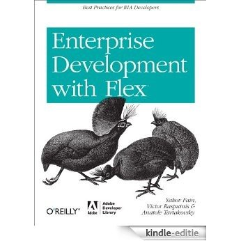 Enterprise Development with Flex: Best Practices for RIA Developers (Adobe Developer Library) [Kindle-editie]