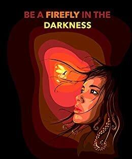 Être une luciole dans l'obscurité: Presque éternel (French Edition)