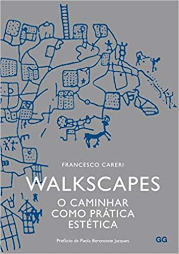 Walkscapes: O caminhar como prática estética
