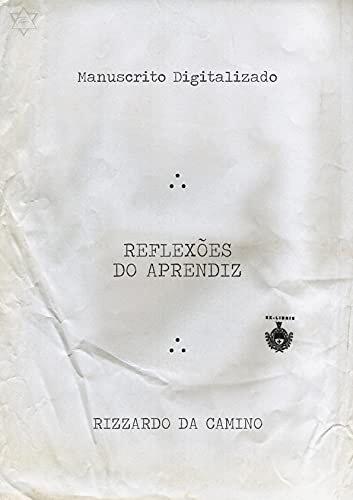 REFLEXÕES DO APRENDIZ: R.: DaCamino (Biblioteca do Mestre Maçom)