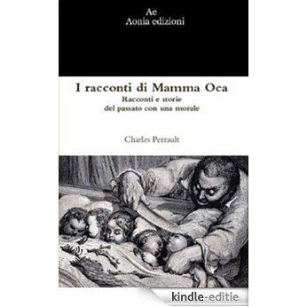I racconti di Mamma Oca (Italian Edition) [Kindle-editie]