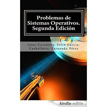 Problemas de Sistemas Operativos. (Spanish Edition) [Kindle-editie]