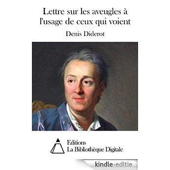 Lettre sur les aveugles à l'usage de ceux qui voient (French Edition) [Kindle-editie]
