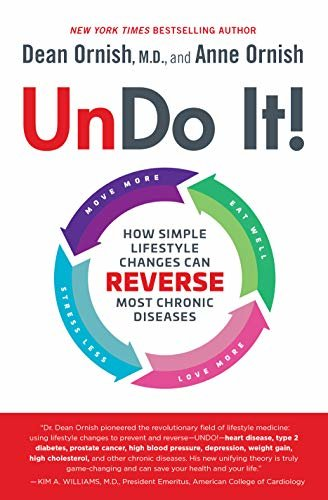 Undo It!: How Simple Lifestyle Changes Can Reverse Most Chronic Diseases (English Edition)