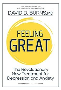 Feeling Great: The Revolutionary New Treatment for Depression and Anxiety (English Edition)