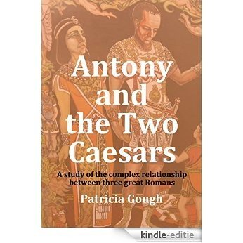 Antony And The Two Caesars (English Edition) [Kindle-editie]