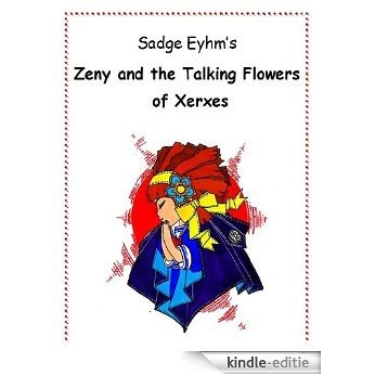 Zeny and the Talking Flowers of Xerxes (English Edition) [Kindle-editie]