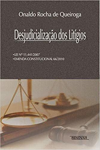Desjudicialização dos Litígios: lei Nº11.441/2007 - Emenda Constitucional 66/2010
