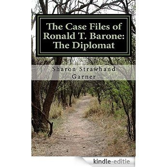 The Case Files of Ronald T. Barone: The Diplomat: Vol. 1-Case No. 253 (English Edition) [Kindle-editie]
