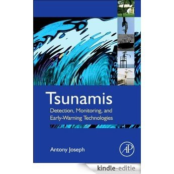 Tsunamis: Detection, Monitoring, and Early-Warning Technologies [Kindle-editie]