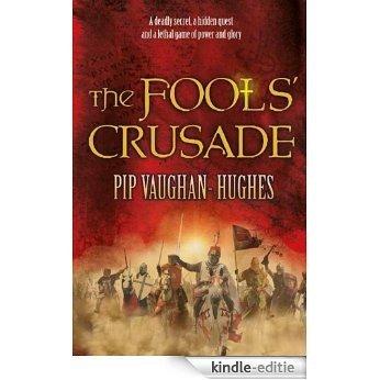 The Fools' Crusade (English Edition) [Kindle-editie]