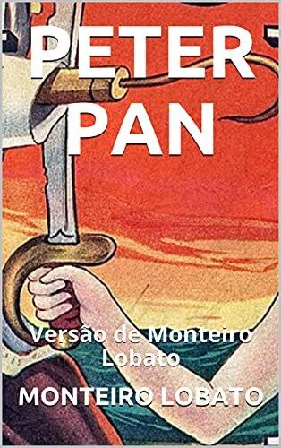 PETER PAN: Versão de Monteiro Lobato