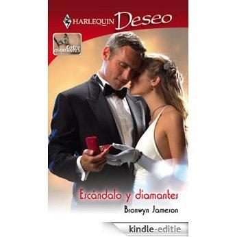 Escándalo y diamantes (Miniserie Deseo) [Kindle-editie]