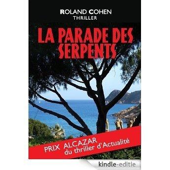La Parade des Serpents: Prix Alcazar (Thriller d'actualité) (French Edition) [Kindle-editie]
