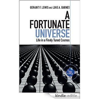 A Fortunate Universe: Life in a Finely Tuned Cosmos [Kindle-editie]