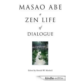 Masao Abe a Zen Life of Dialogue [Kindle-editie]