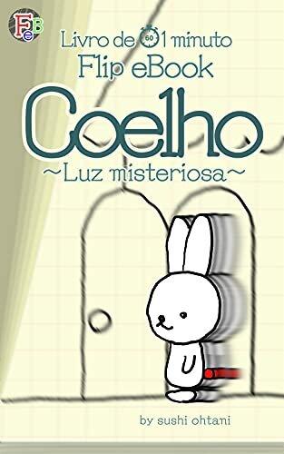 【Livro de 1 minuto】Coelho【Flip eBook】: ~Luz misteriosa~