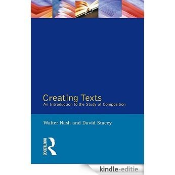 Creating Texts: An Introduction to the Study of Composition (English Language) [Kindle-editie]