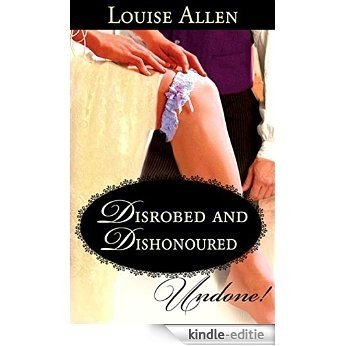 Disrobed and Dishonored (Mills & Boon Historical Undone) (Those Scandalous Ravenhursts) [Kindle-editie]