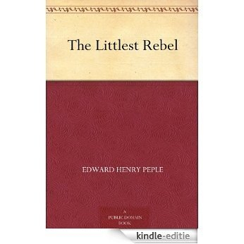 The Littlest Rebel (English Edition) [Kindle-editie]