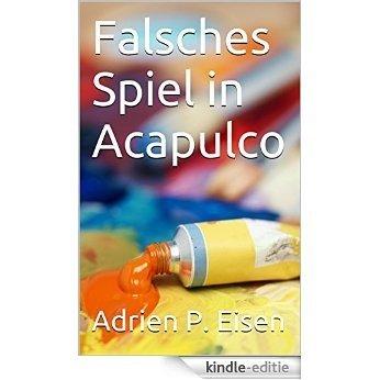 Falsches Spiel in Acapulco (German Edition) [Kindle-editie]