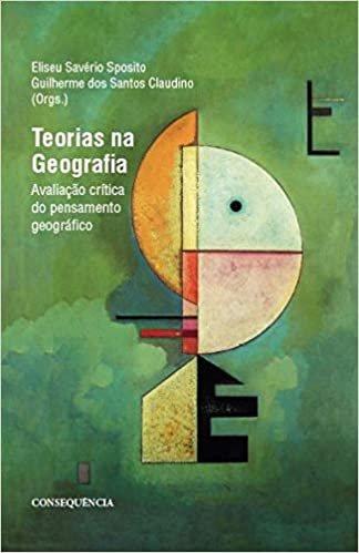 Teorias Na Geografia: Avaliação Crítica Do Pensamento Geográfico